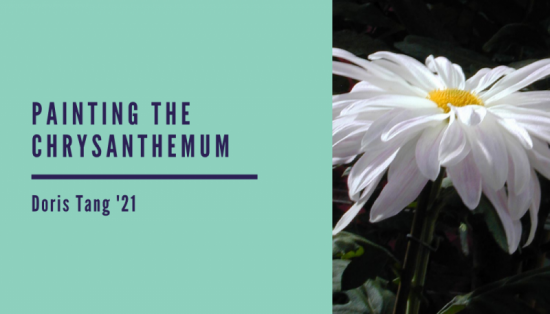 """Painting the Chrysanthemum"", analysis by Doris Tang '21"