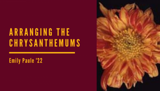 """Arranging the Chrysanthemums"", analysis by Emily Paule '22"